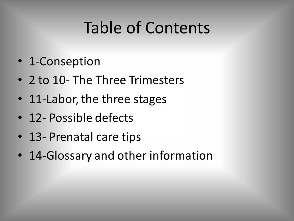 Table of Contents 1-Conseption 2 to 10- The Three Trimesters