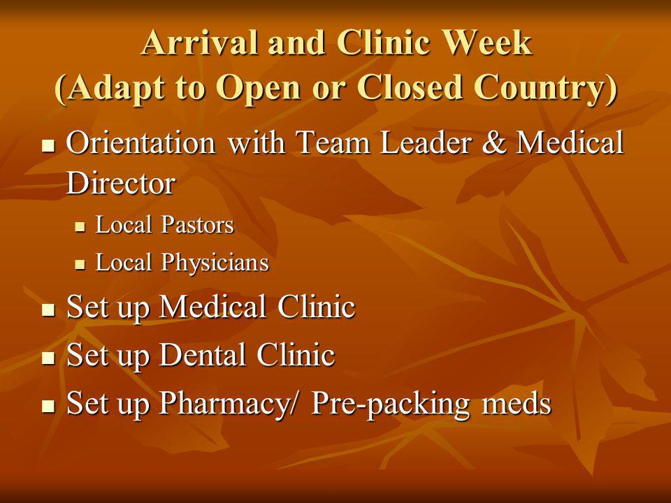 Arrival and Clinic Week (Adapt to Open or Closed Country)