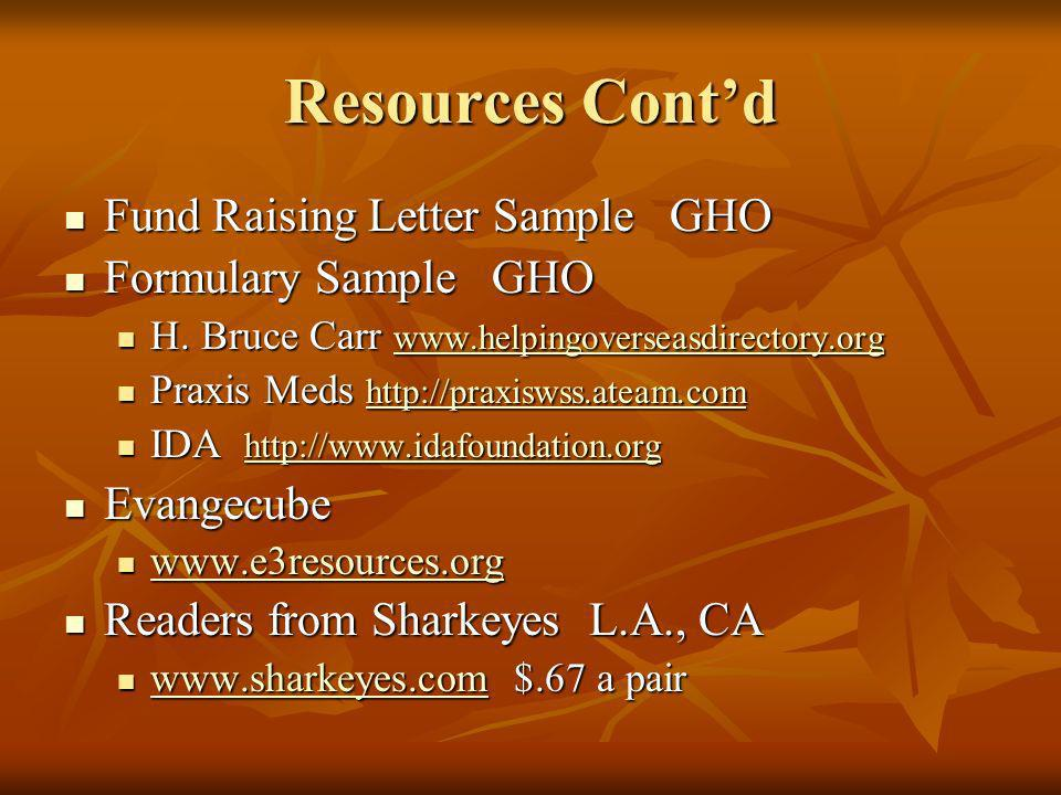 Resources Cont'd Fund Raising Letter Sample GHO Formulary Sample GHO