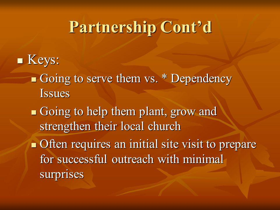 Partnership Cont'd Keys: Going to serve them vs. * Dependency Issues