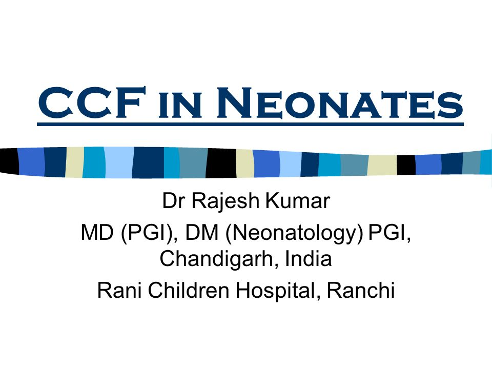 CCF in Neonates Dr Rajesh Kumar