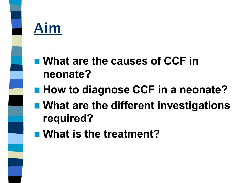 Aim What are the causes of CCF in neonate