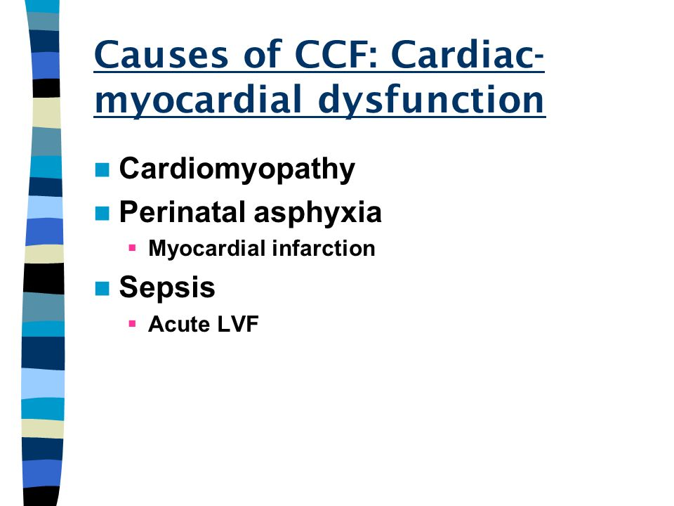 Causes of CCF: Cardiac-myocardial dysfunction