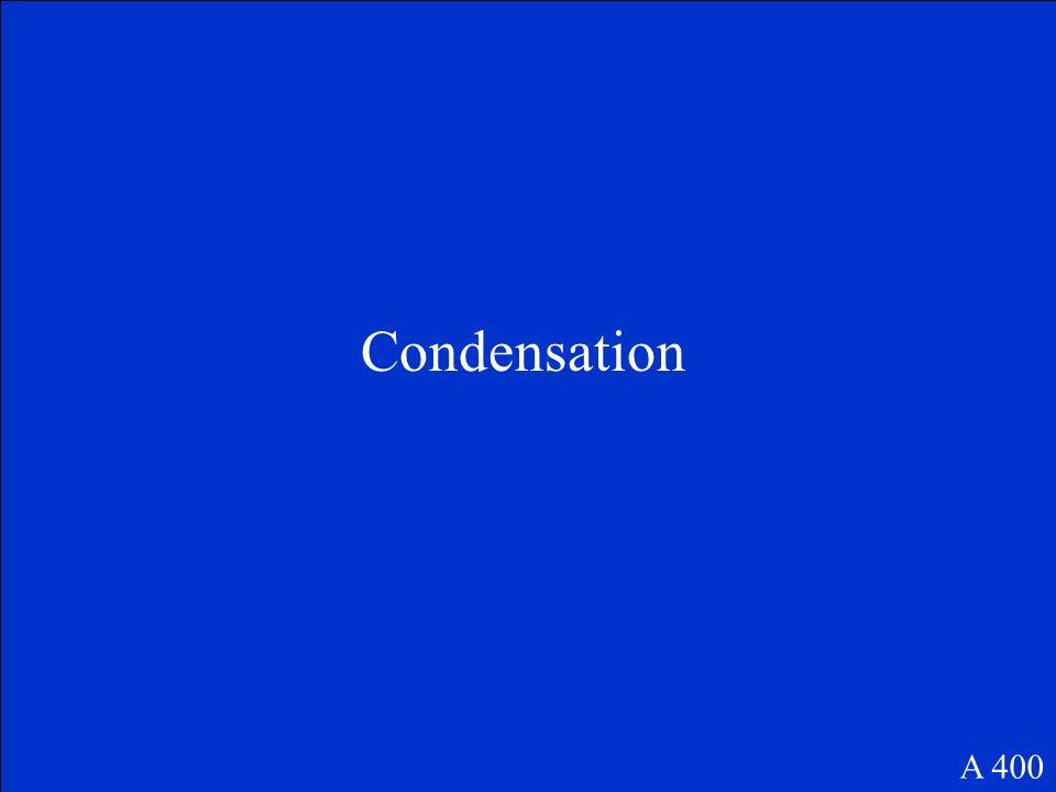 Condensation A 400