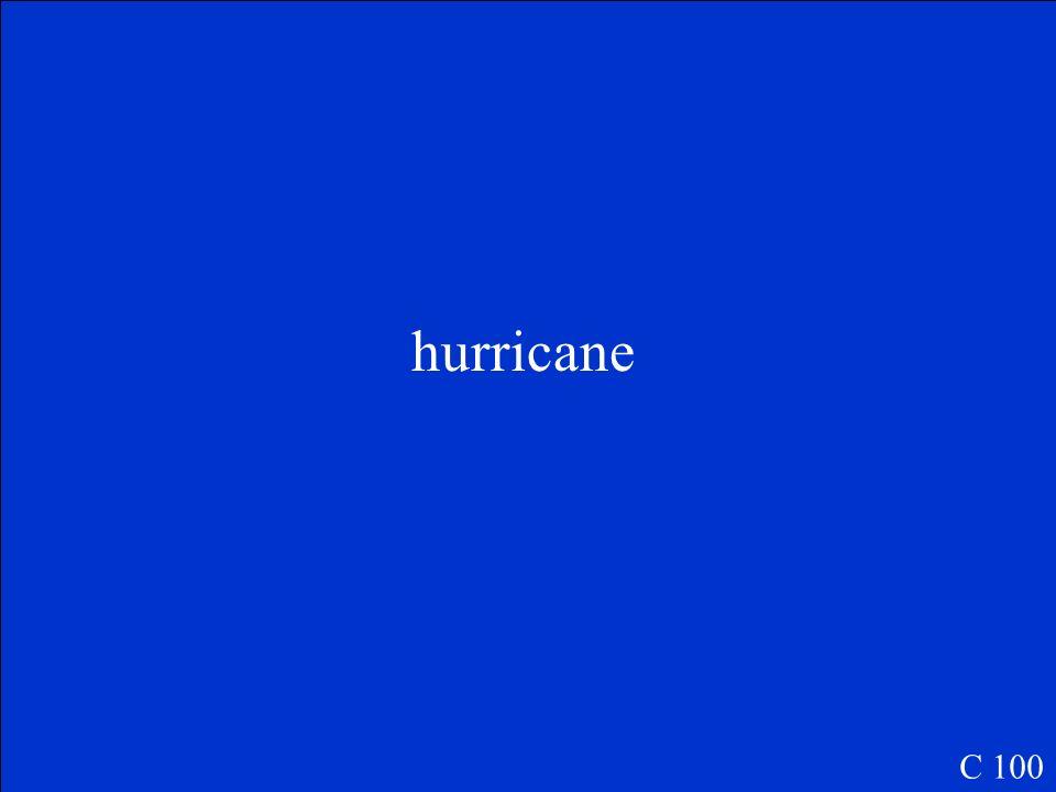 hurricane C 100