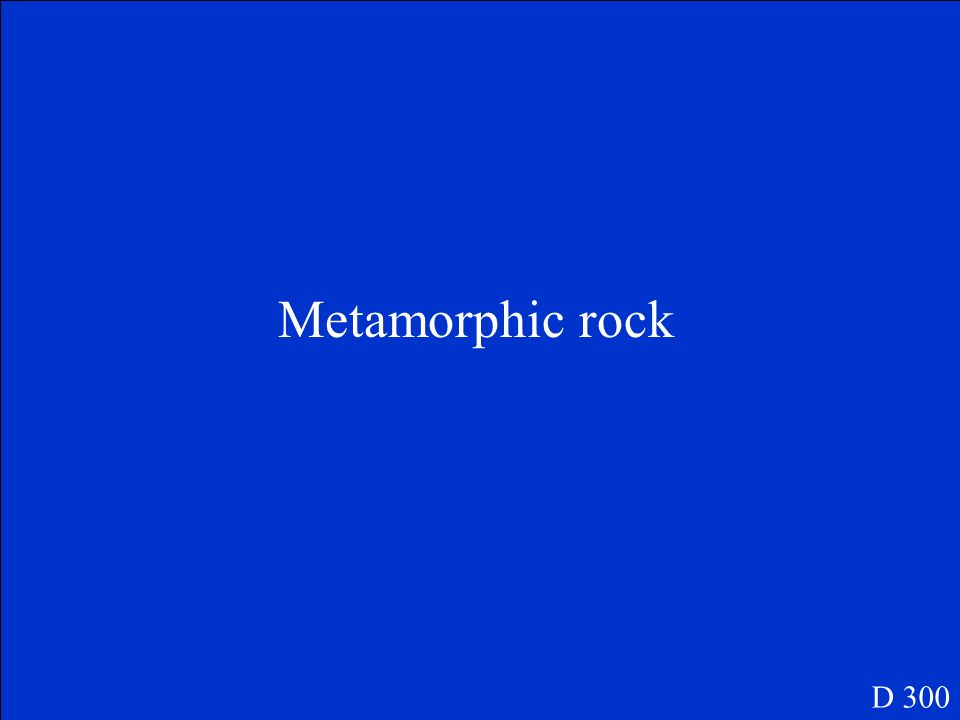 Metamorphic rock D 300