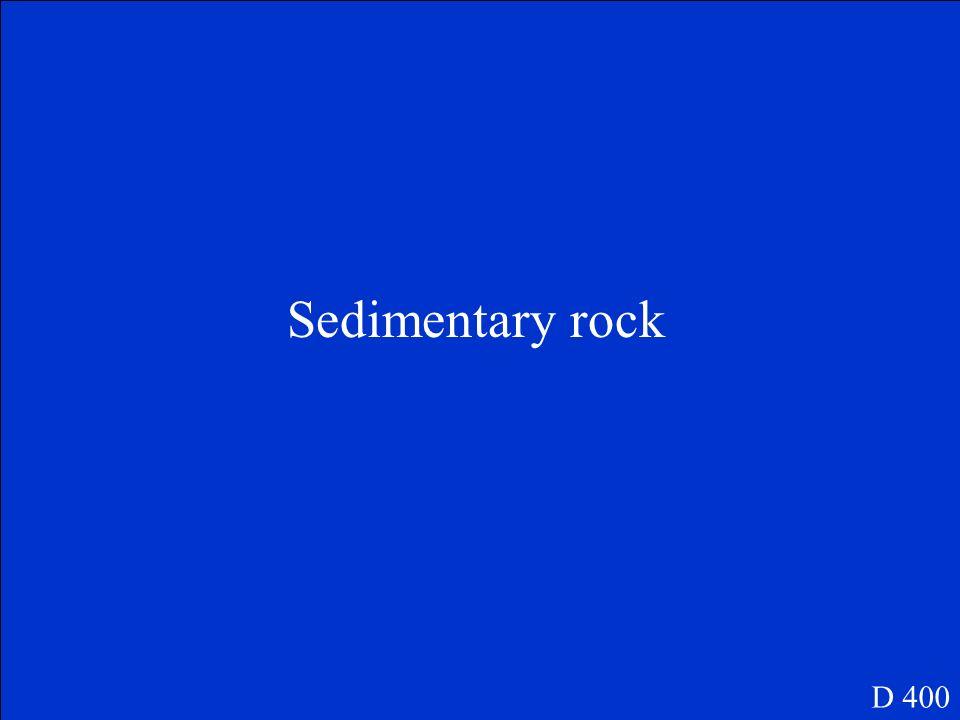 Sedimentary rock D 400