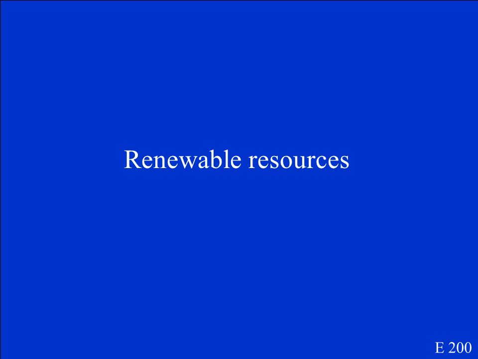 Renewable resources E 200