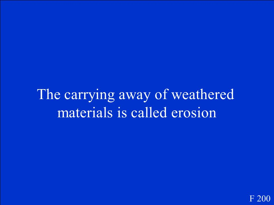 The carrying away of weathered materials is called erosion