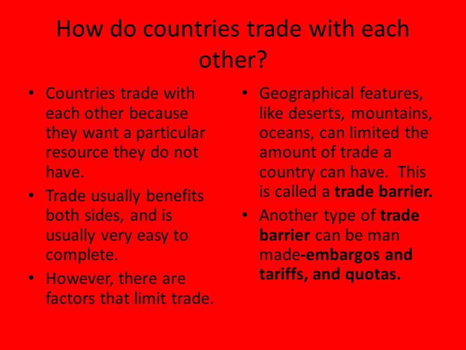 How do countries trade with each other