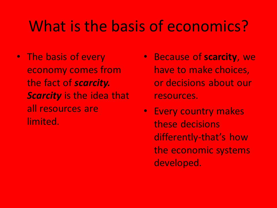 What is the basis of economics