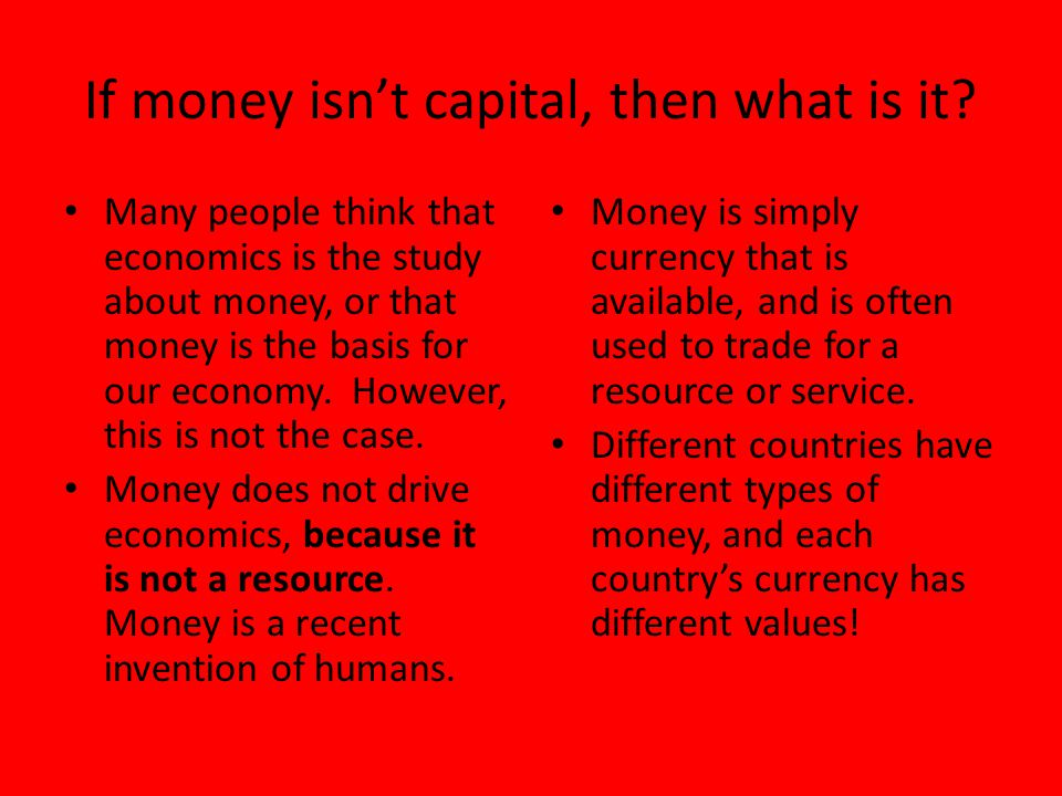 If money isn't capital, then what is it