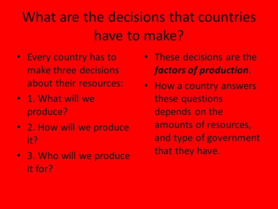What are the decisions that countries have to make
