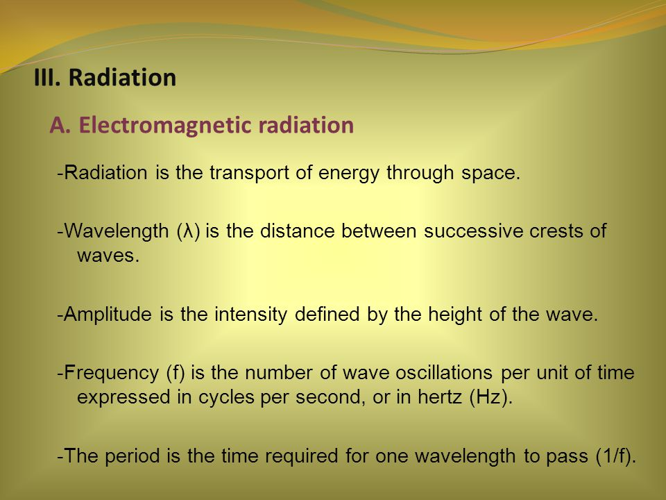 III. Radiation A. Electromagnetic radiation