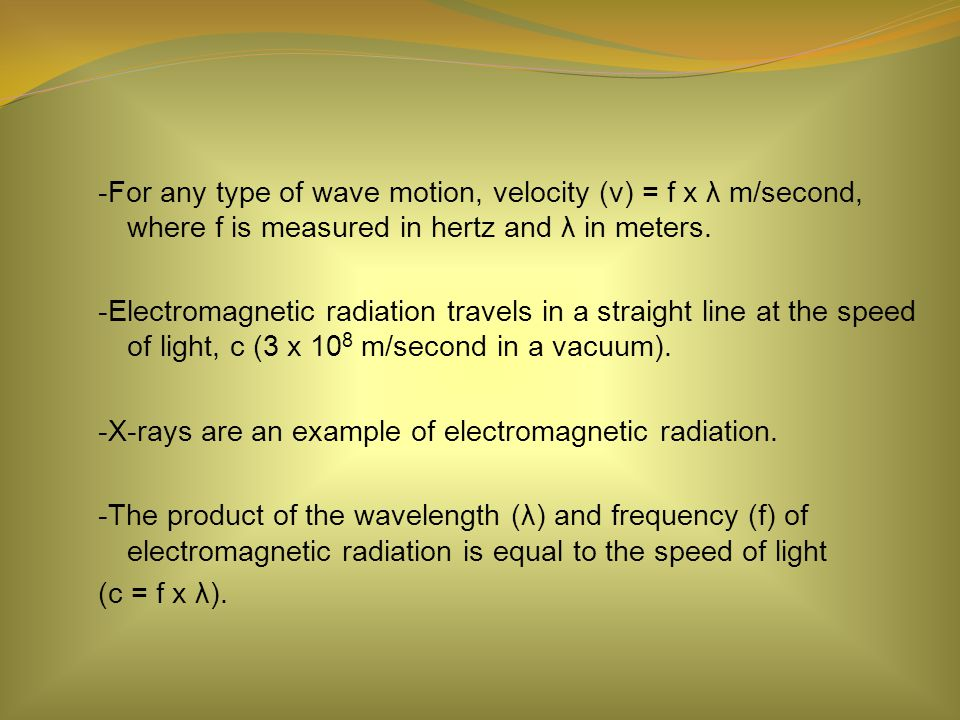 -For any type of wave motion, velocity (v) = f x λ m/second, where f is measured in hertz and λ in meters.