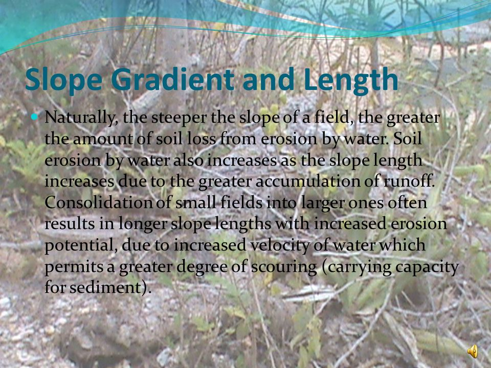 Slope Gradient and Length