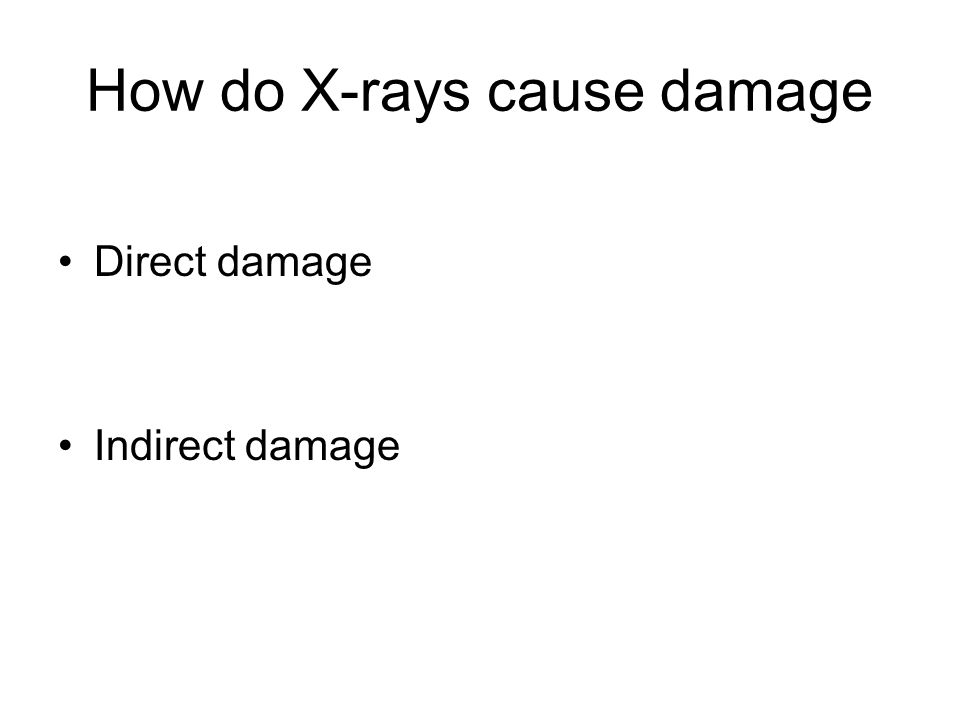 How do X-rays cause damage