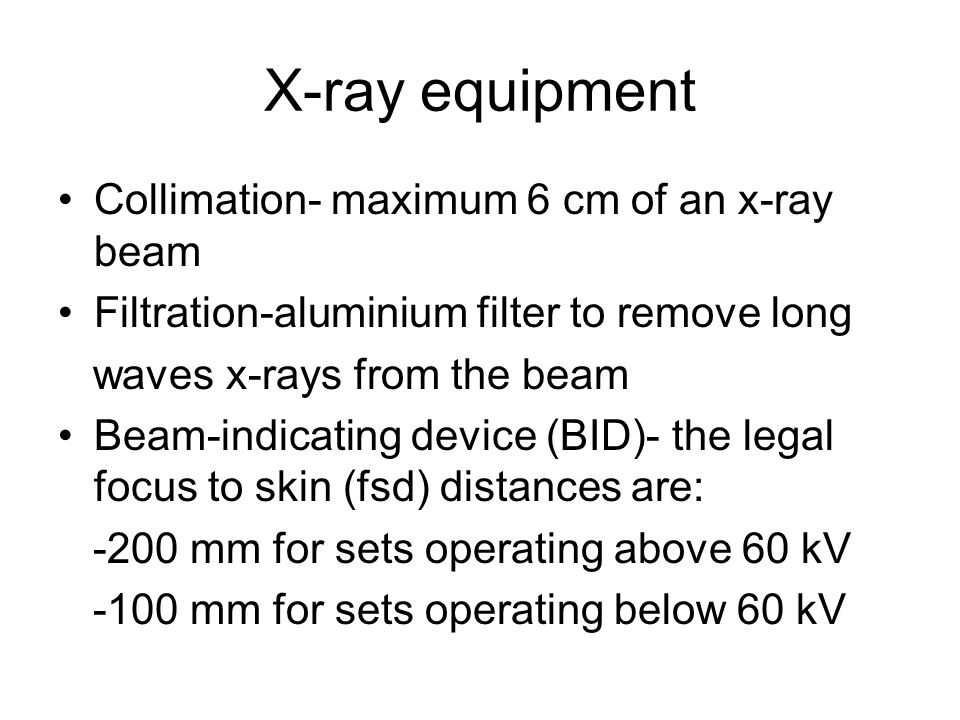X-ray equipment Collimation- maximum 6 cm of an x-ray beam