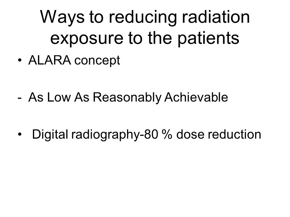 Ways to reducing radiation exposure to the patients