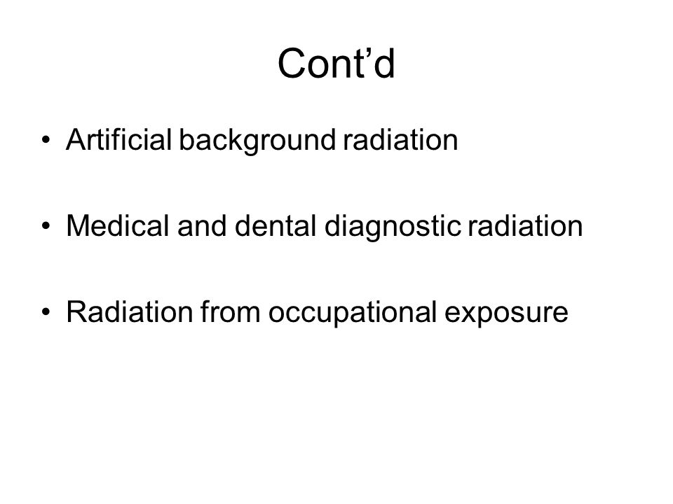 Cont'd Artificial background radiation