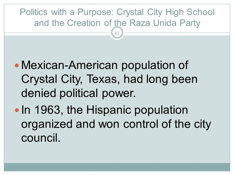 Politics with a Purpose: Crystal City High School and the Creation of the Raza Unida Party