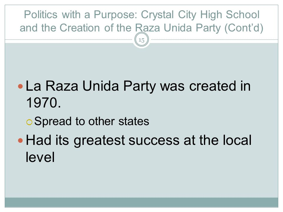 La Raza Unida Party was created in 1970.