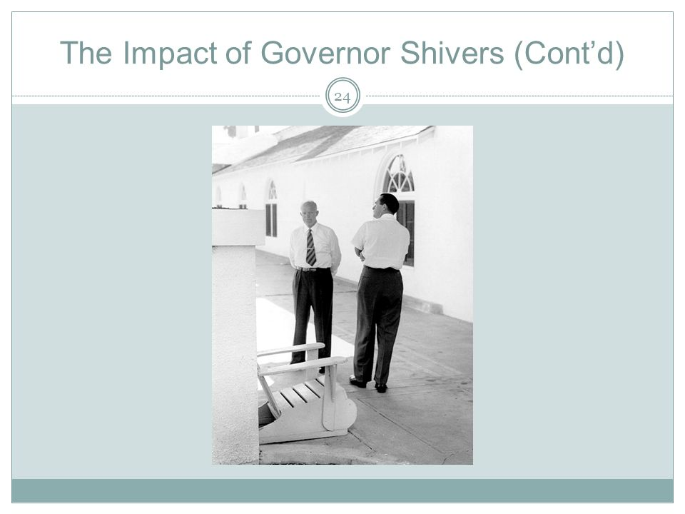 The Impact of Governor Shivers (Cont'd)