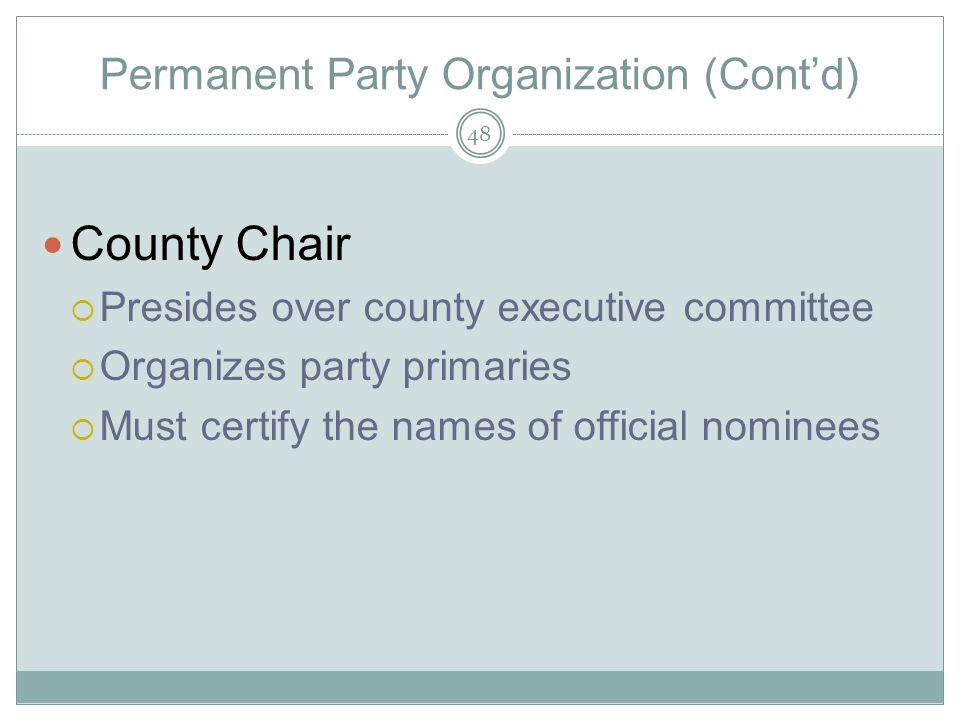 Permanent Party Organization (Cont'd)