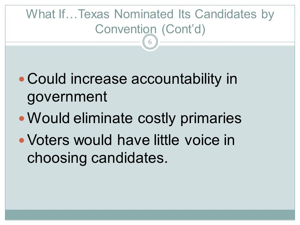 What If…Texas Nominated Its Candidates by Convention (Cont'd)