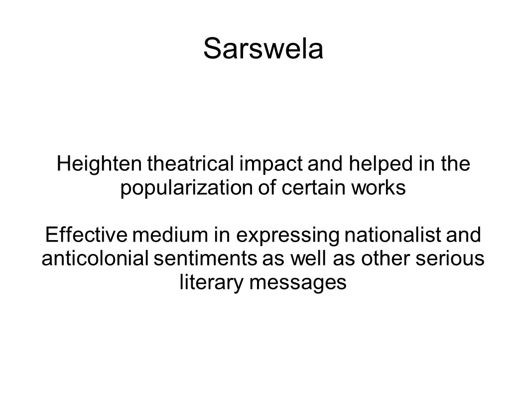 Sarswela Heighten theatrical impact and helped in the popularization of certain works.