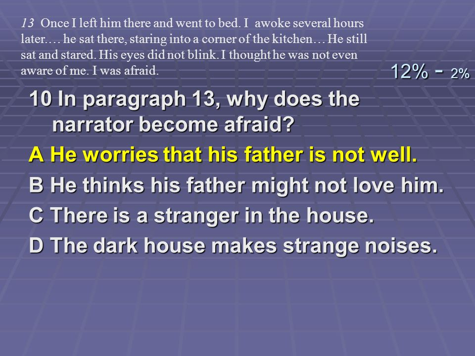 10 In paragraph 13, why does the narrator become afraid