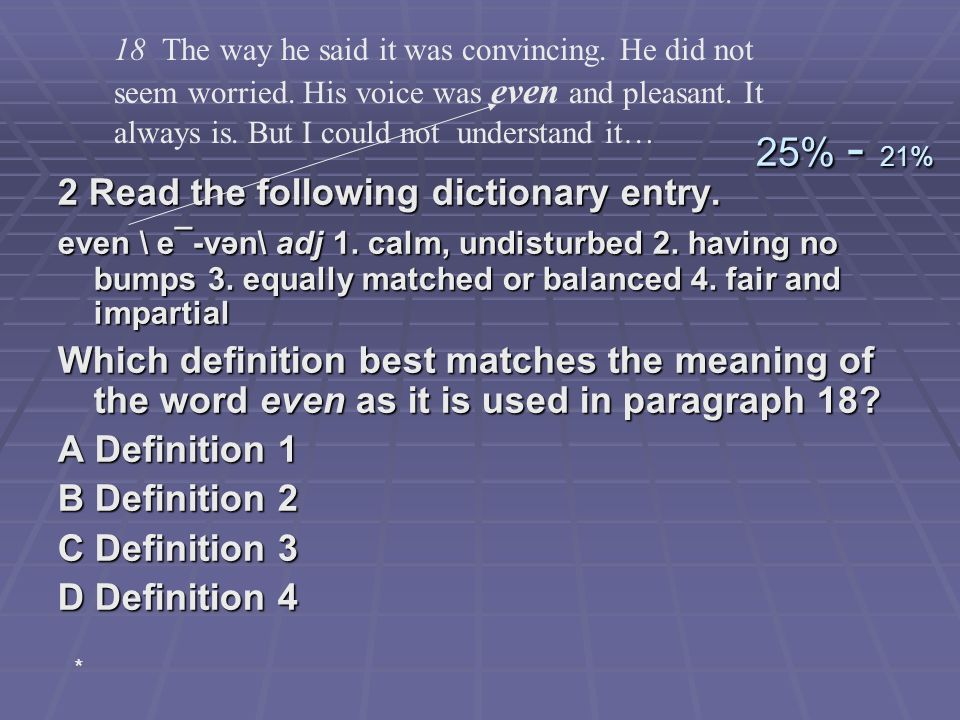 25% - 21% 2 Read the following dictionary entry.