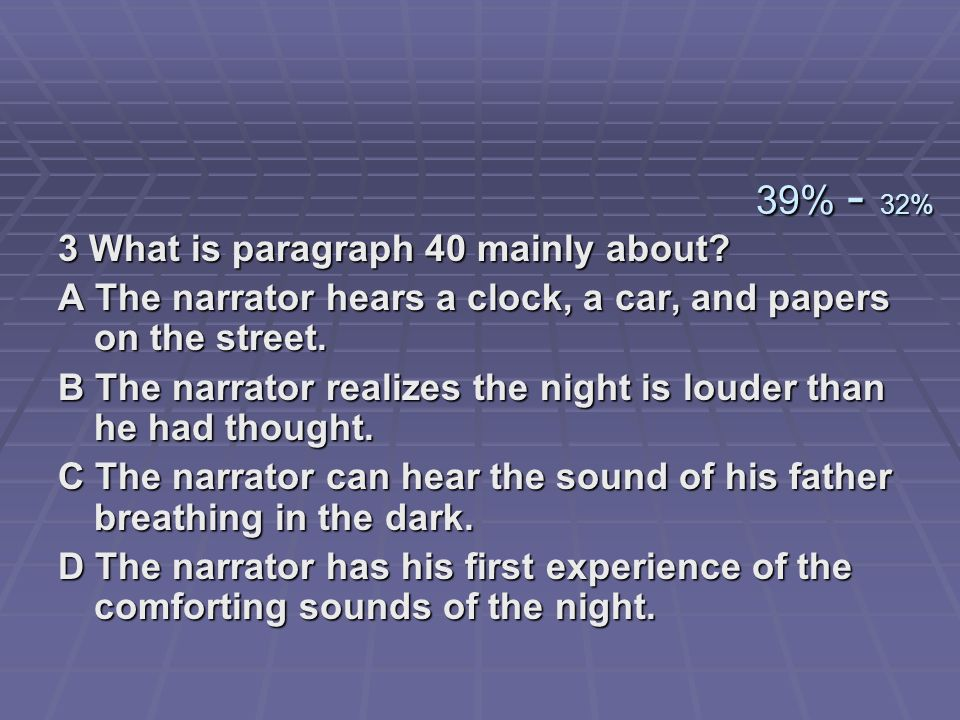 39% - 32% 3 What is paragraph 40 mainly about