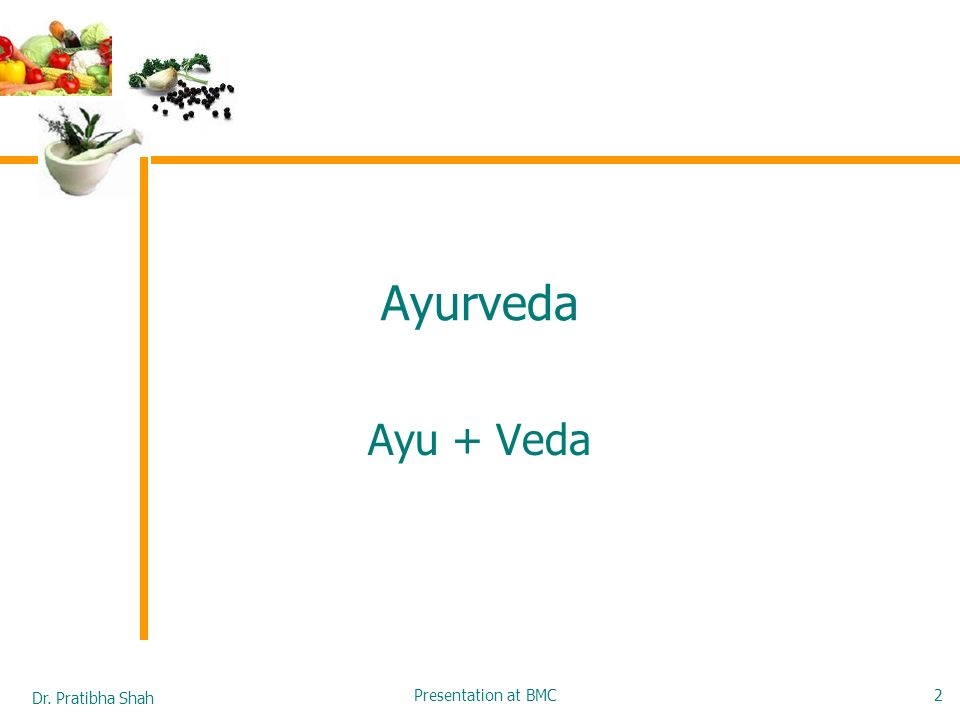 Ayurveda Ayu + Veda Presentation at BMC
