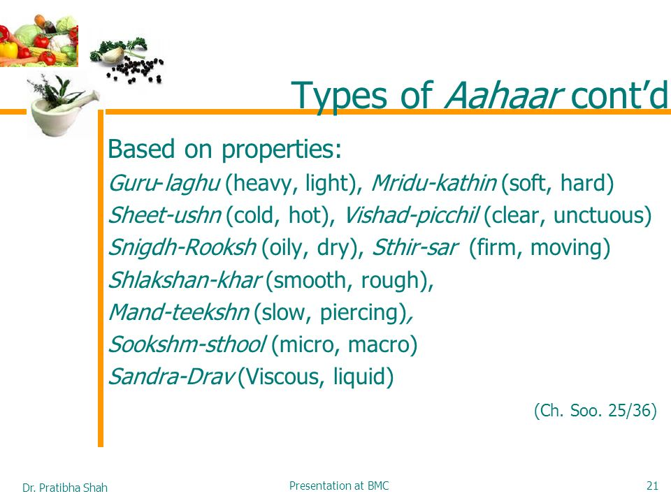Types of Aahaar cont'd Based on properties: