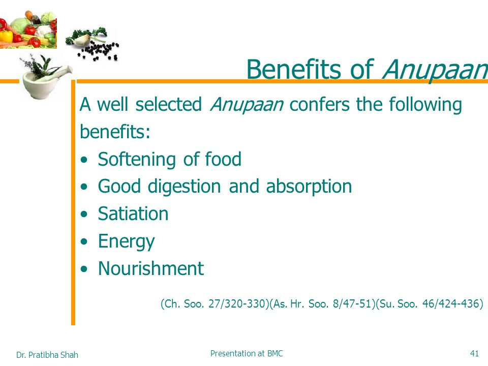 Benefits of Anupaan A well selected Anupaan confers the following