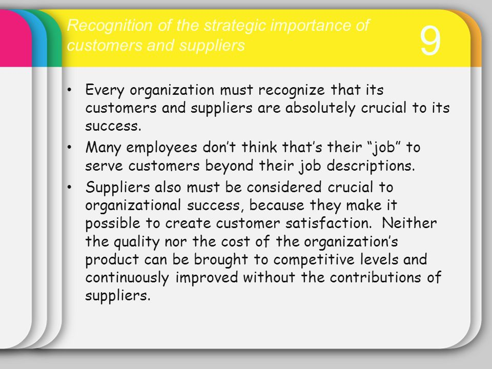 9 Recognition of the strategic importance of customers and suppliers