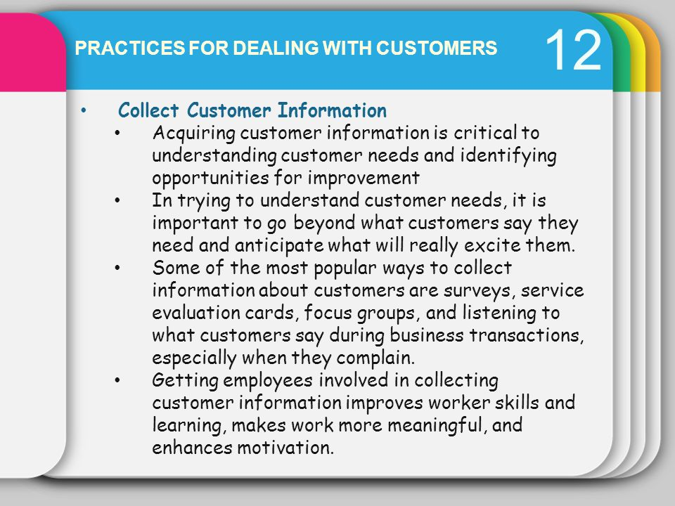 12 PRACTICES FOR DEALING WITH CUSTOMERS Collect Customer Information