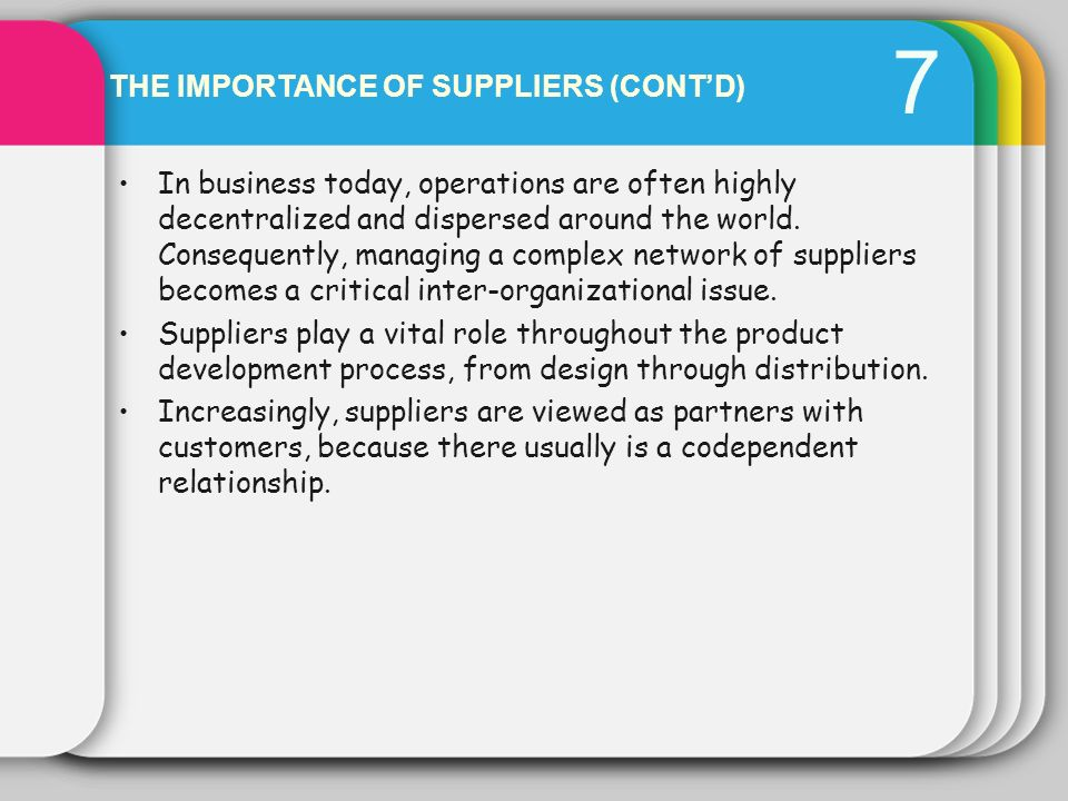 7 The importance of suppliers (cont'd)