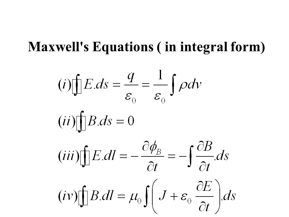 Maxwell s Equations ( in integral form)