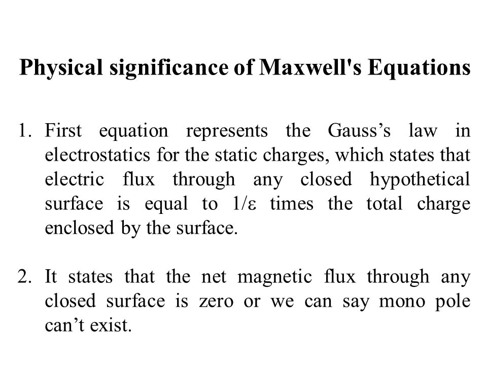 Physical significance of Maxwell s Equations