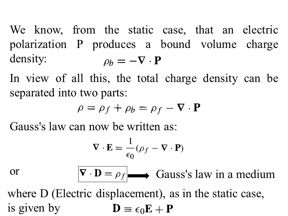 We know, from the static case, that an electric polarization P produces a bound volume charge density: