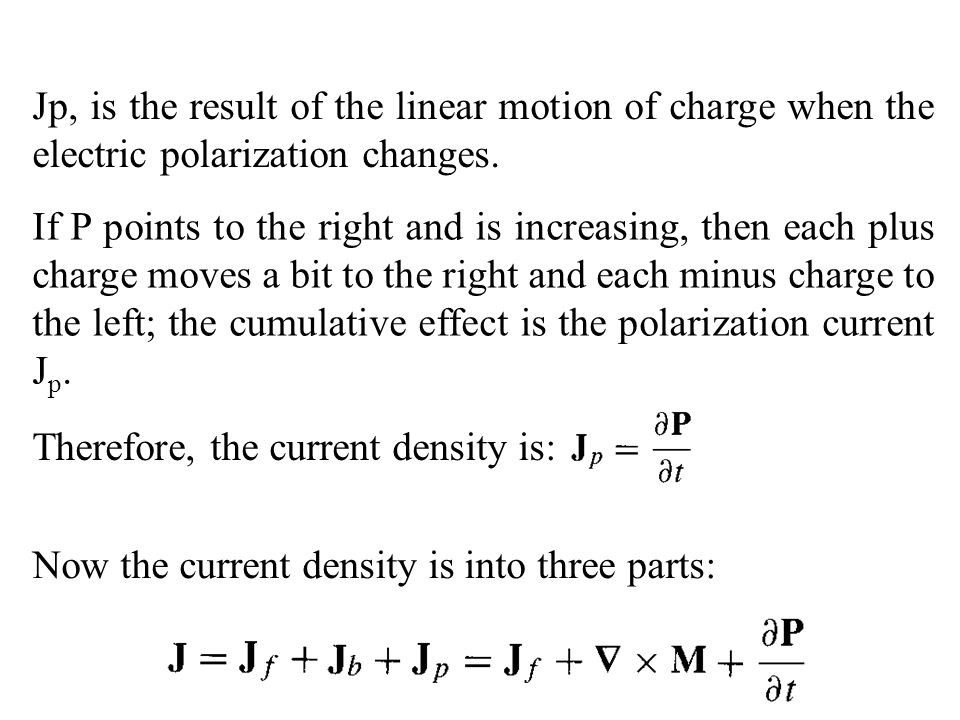 Jp, is the result of the linear motion of charge when the electric polarization changes.