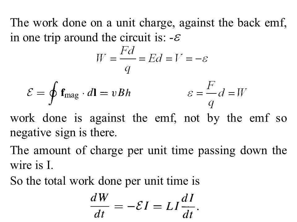 The work done on a unit charge, against the back emf, in one trip around the circuit is: -