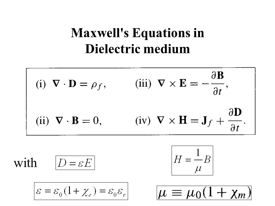 Maxwell s Equations in Dielectric medium with