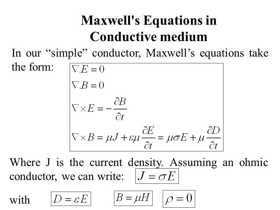 Maxwell s Equations in Conductive medium