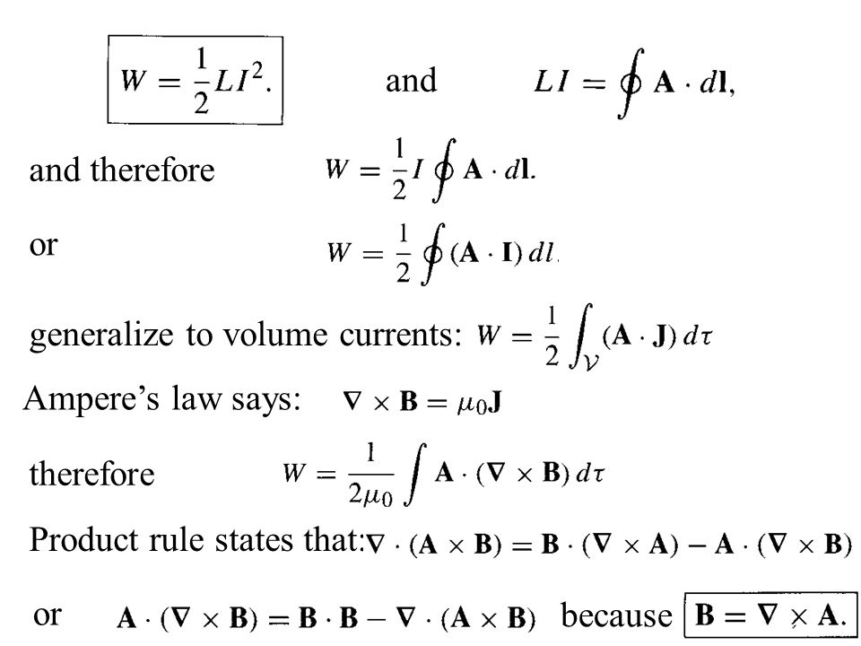 and and therefore. or. generalize to volume currents: Ampere's law says: therefore. Product rule states that: