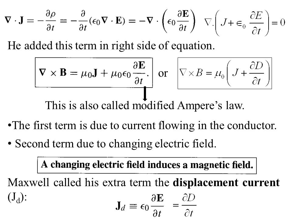 This is also called modified Ampere's law.