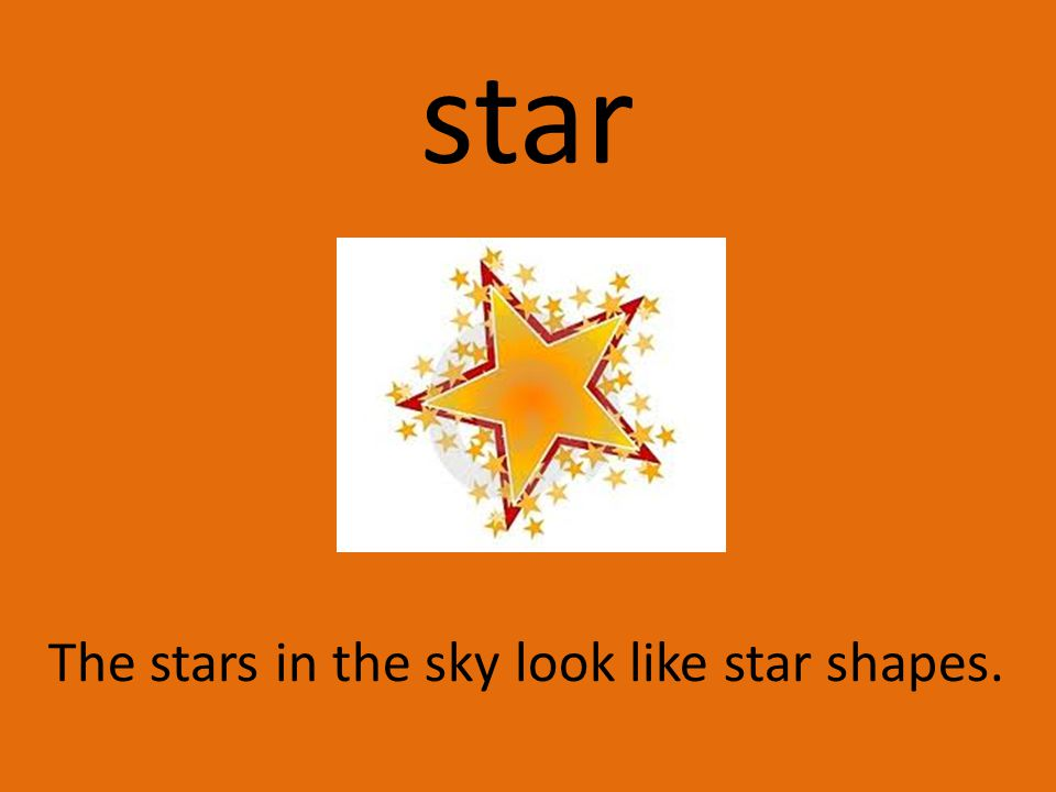 star The stars in the sky look like star shapes.