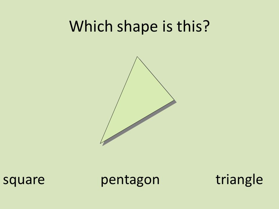 Which shape is this square pentagon triangle